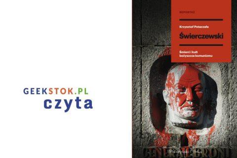 Krzysztof Potaczała – Świerczewski. Śmierć i kult bożyszcza komunizmu