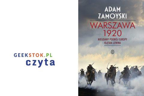 Adam Zamoyski – Warszawa 1920. Nieudany podbój Europy. Klęska Lenina