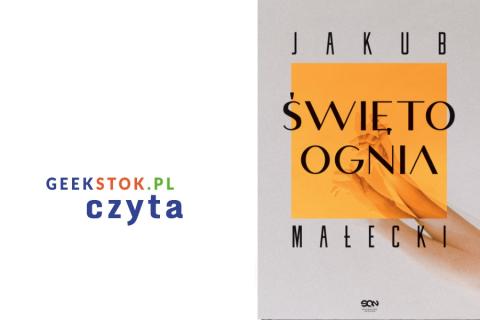 Jakub Małecki – Święto ognia